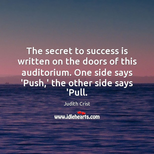 The secret to success is written on the doors of this auditorium. Image