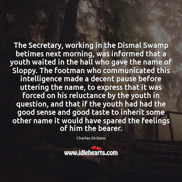 Image, The Secretary, working in the Dismal Swamp betimes next morning, was informed