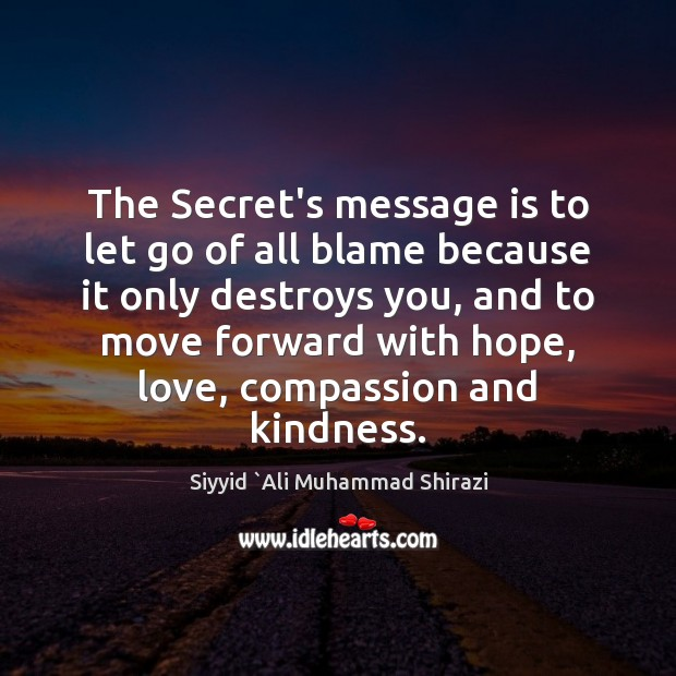 The Secret's message is to let go of all blame because it Image