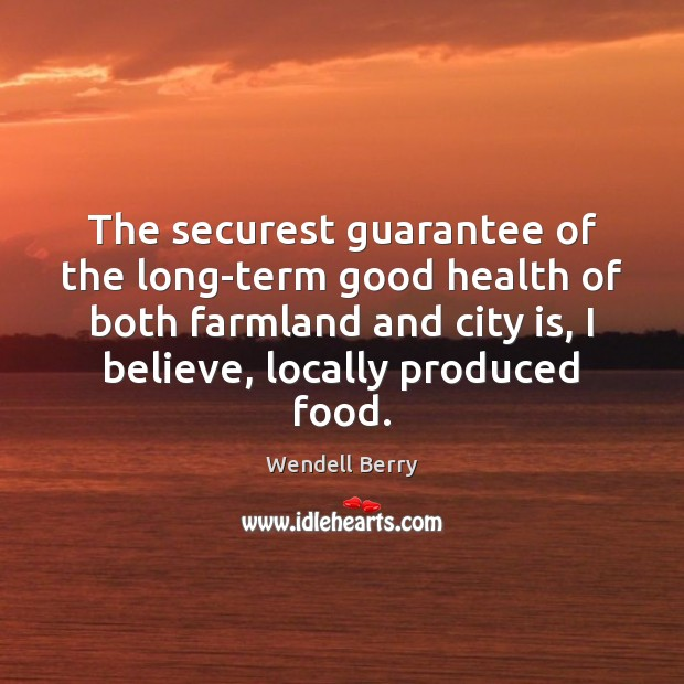The securest guarantee of the long-term good health of both farmland and Image