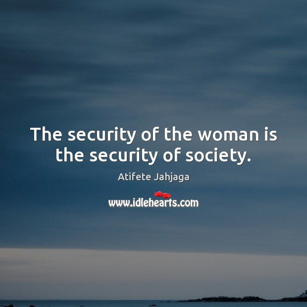 The security of the woman is the security of society. Image