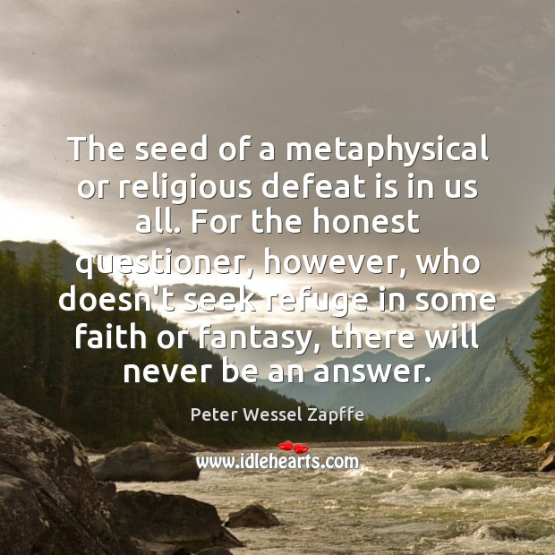 The seed of a metaphysical or religious defeat is in us all. Defeat Quotes Image