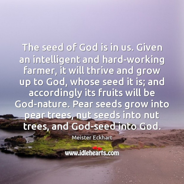 The seed of God is in us. Given an intelligent and hard-working Image