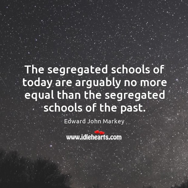The segregated schools of today are arguably no more equal than the segregated schools of the past. Image