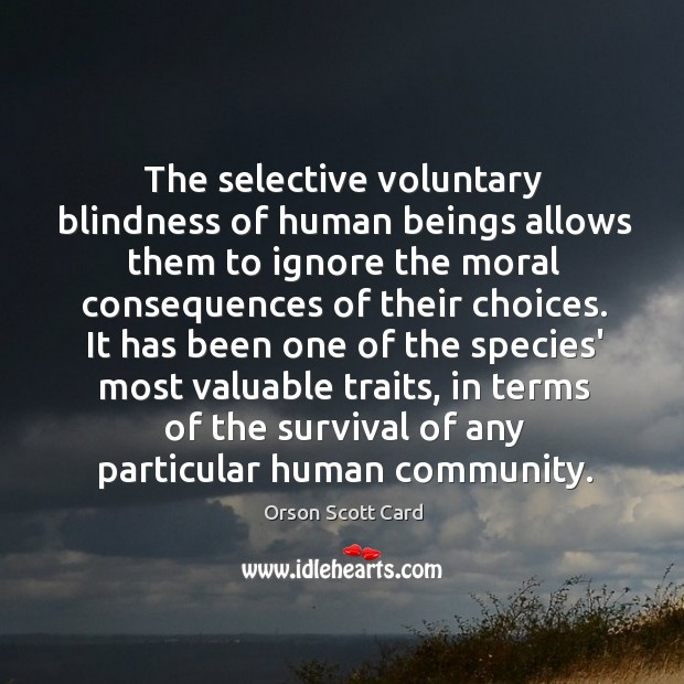 The selective voluntary blindness of human beings allows them to ignore the Image