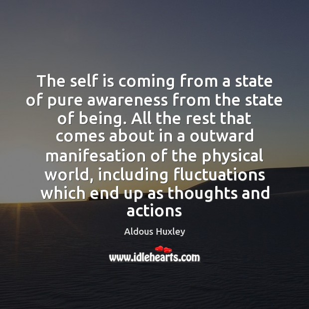 The self is coming from a state of pure awareness from the Aldous Huxley Picture Quote