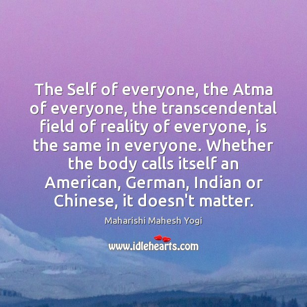 The Self of everyone, the Atma of everyone, the transcendental field of Image