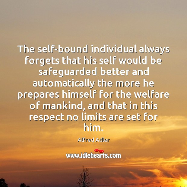 Image, The self-bound individual always forgets that his self would be safeguarded better