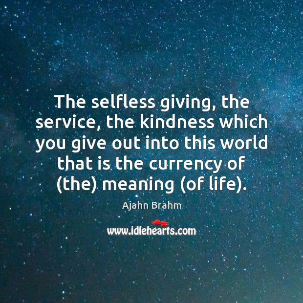 Image, The selfless giving, the service, the kindness which you give out into