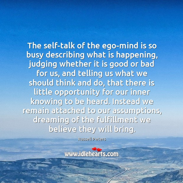 The self-talk of the ego-mind is so busy describing what is happening, Image