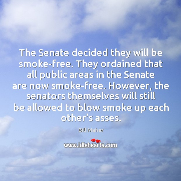 Image, The Senate decided they will be smoke-free. They ordained that all public
