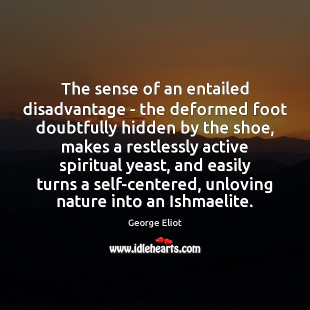 The sense of an entailed disadvantage – the deformed foot doubtfully hidden Image