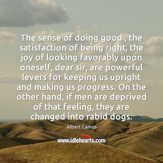 The sense of doing good , the satisfaction of being right, the joy Image