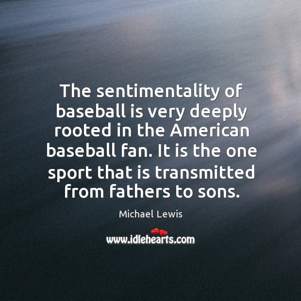 The sentimentality of baseball is very deeply rooted in the american baseball fan. Image