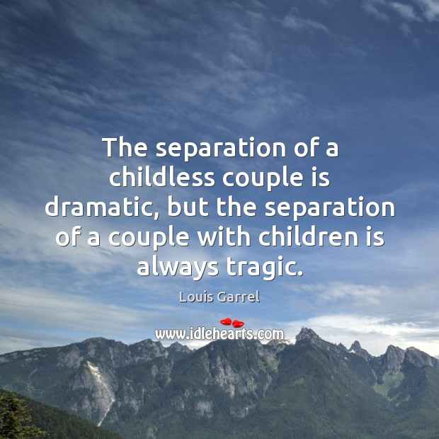 Image, The separation of a childless couple is dramatic, but the separation of