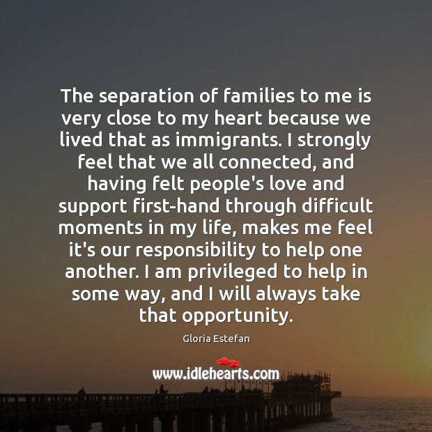 The separation of families to me is very close to my heart Image