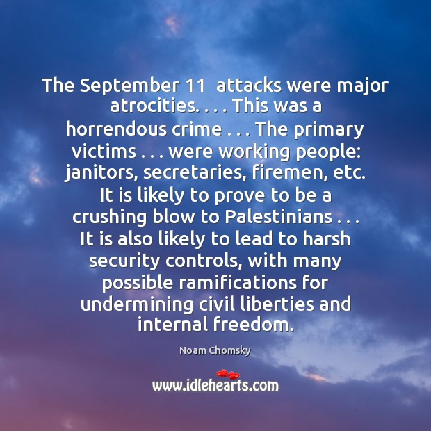 The September 11  attacks were major atrocities. . . . This was a horrendous crime . . . The Image