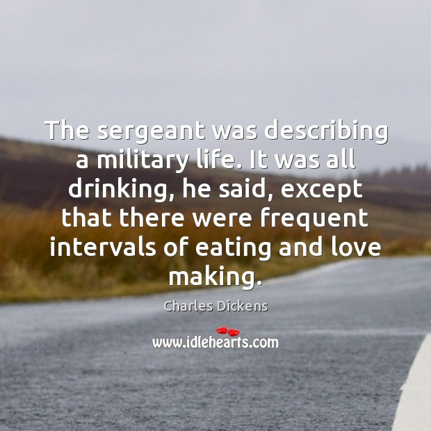Image, The sergeant was describing a military life. It was all drinking, he
