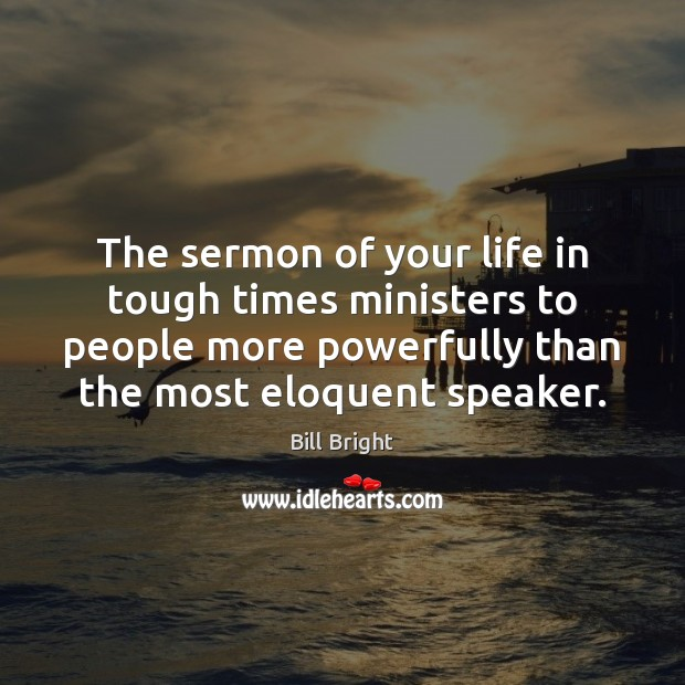 The sermon of your life in tough times ministers to people more Image