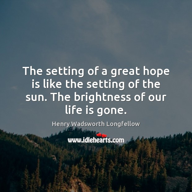 Image, The setting of a great hope is like the setting of the