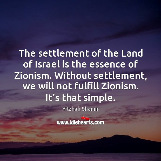 The settlement of the Land of Israel is the essence of Zionism. Image
