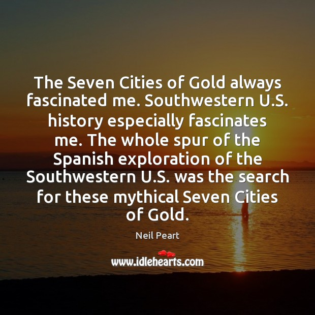 Image, The Seven Cities of Gold always fascinated me. Southwestern U.S. history