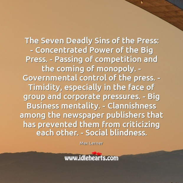 The Seven Deadly Sins of the Press: – Concentrated Power of the Max Lerner Picture Quote