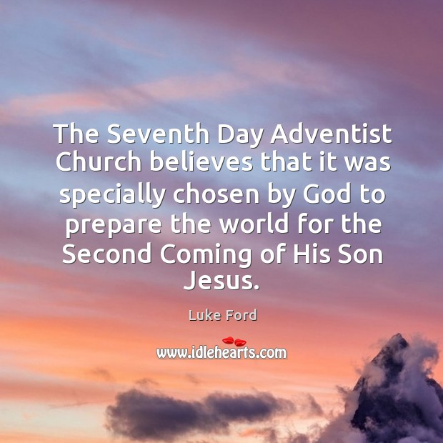 The seventh day adventist church believes that it was specially chosen by God to prepare Image