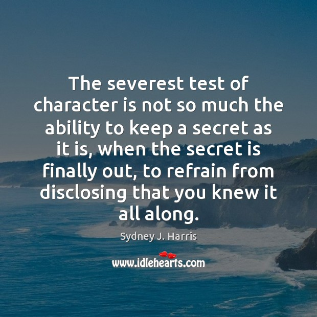 The severest test of character is not so much the ability to Image