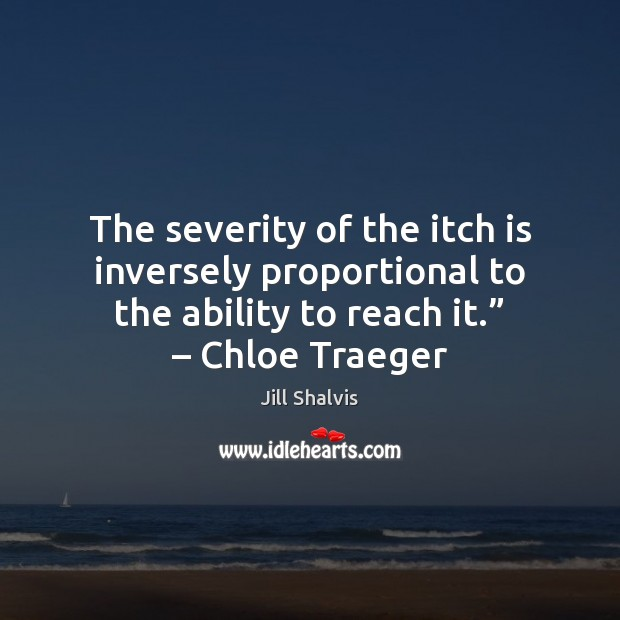 Image, The severity of the itch is inversely proportional to the ability to