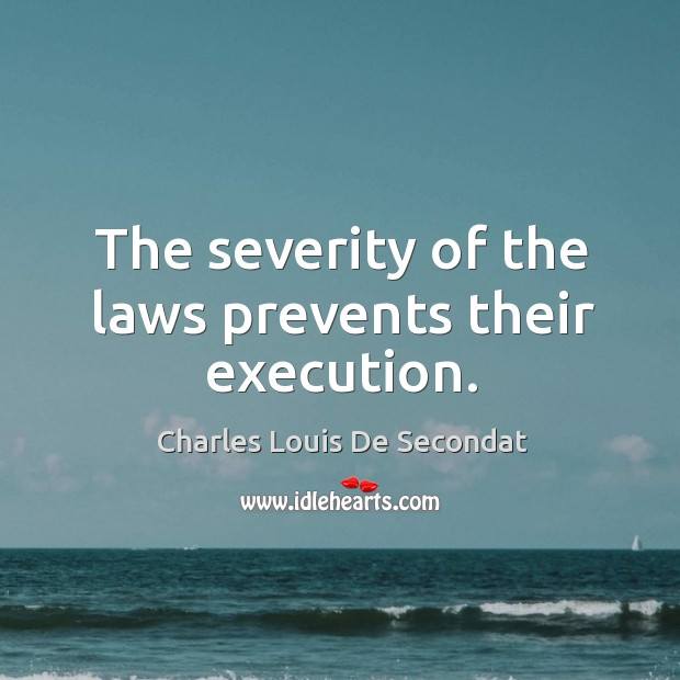 The severity of the laws prevents their execution. Image