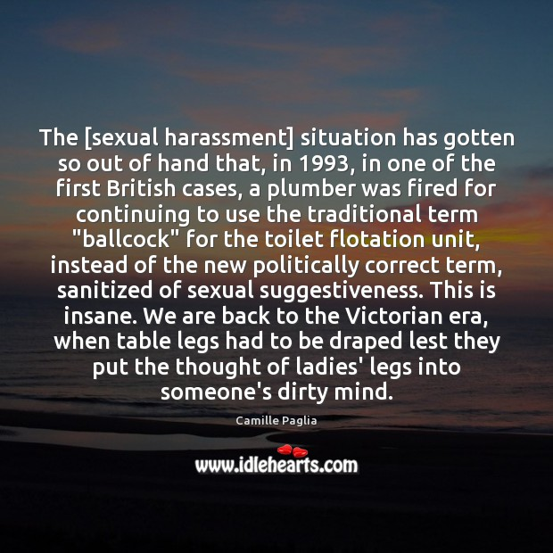 Image, The [sexual harassment] situation has gotten so out of hand that, in 1993,