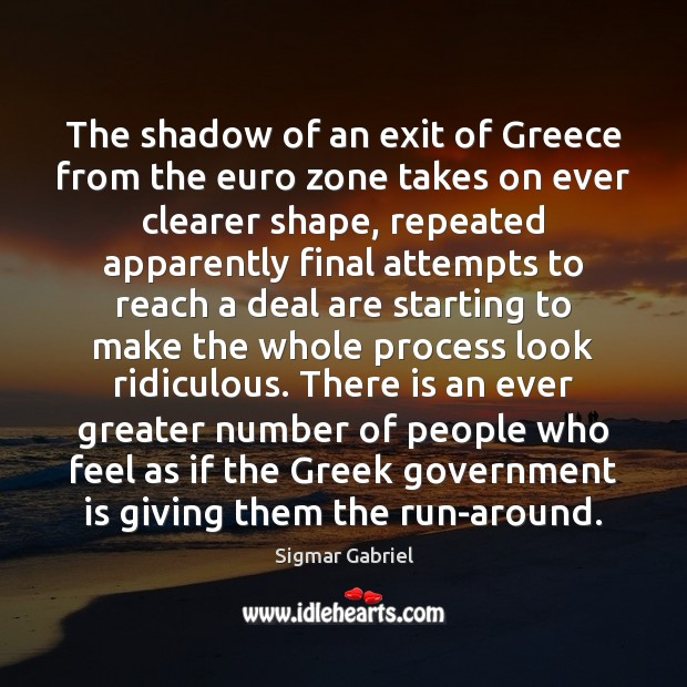 The shadow of an exit of Greece from the euro zone takes Image