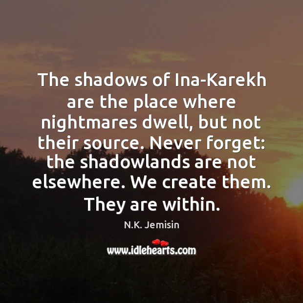 Image, The shadows of Ina-Karekh are the place where nightmares dwell, but not