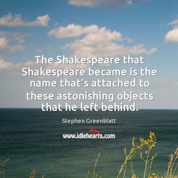 The shakespeare that shakespeare became is the name that's attached to Image
