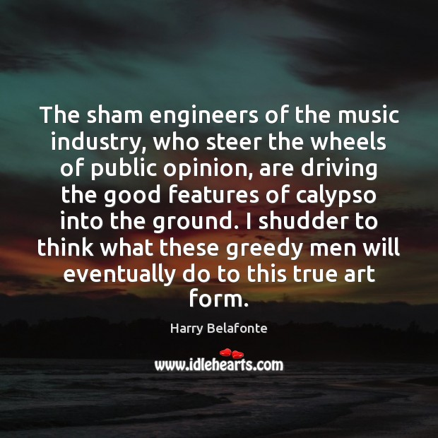 Image, The sham engineers of the music industry, who steer the wheels of