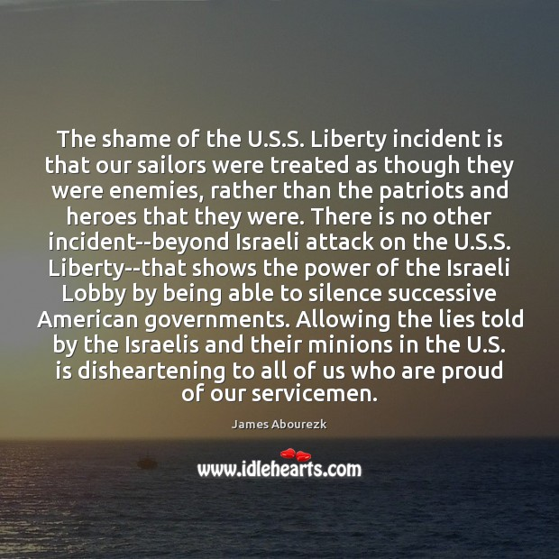 Image, The shame of the U.S.S. Liberty incident is that our