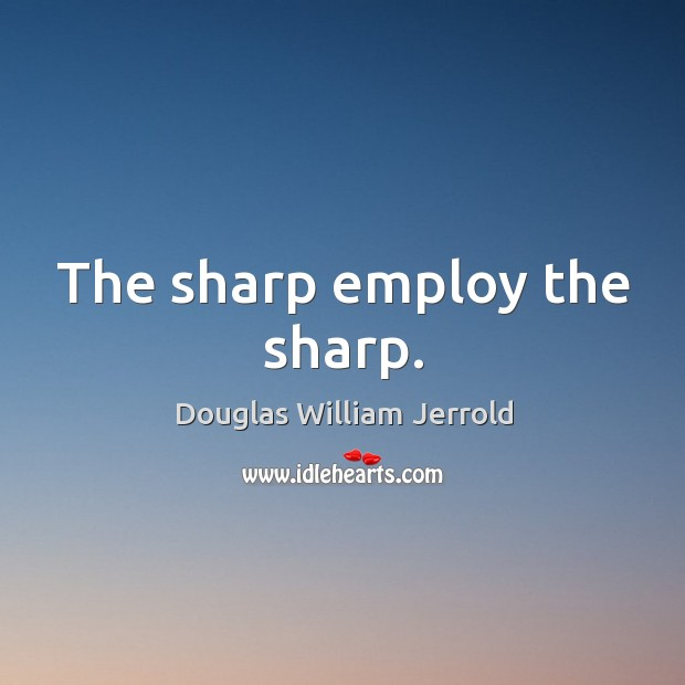 Image, The sharp employ the sharp.