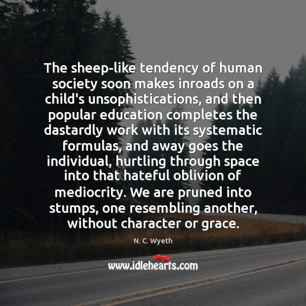 The sheep-like tendency of human society soon makes inroads on a child's Image