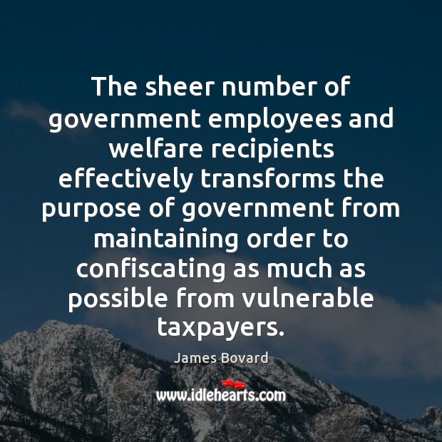 The sheer number of government employees and welfare recipients effectively transforms the Image