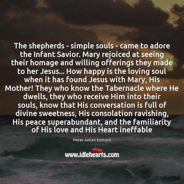 Image, The shepherds – simple souls – came to adore the Infant Savior.