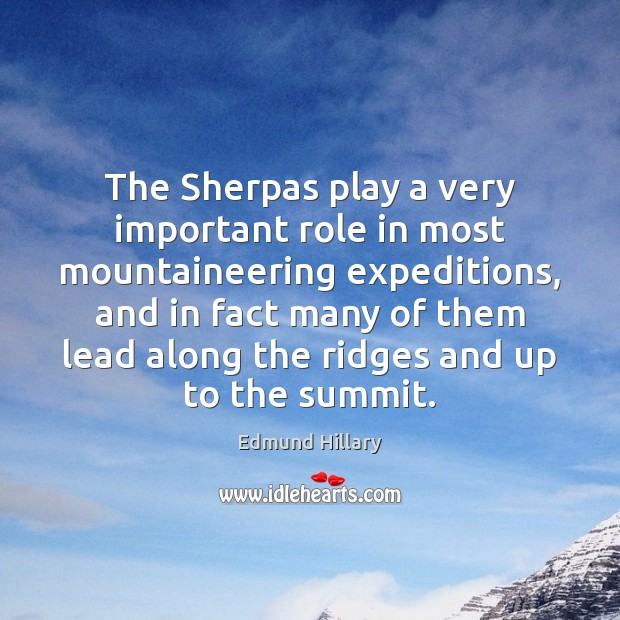 The Sherpas play a very important role in most mountaineering expeditions, and Image