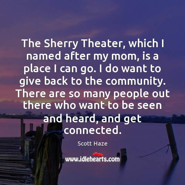 The Sherry Theater, which I named after my mom, is a place Image