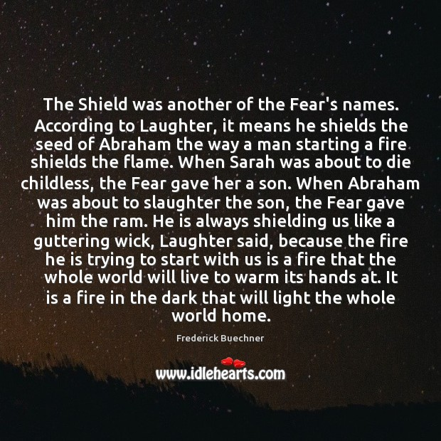 The Shield was another of the Fear's names. According to Laughter, it Frederick Buechner Picture Quote