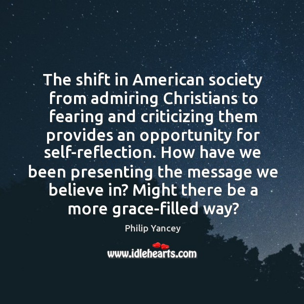 Image, The shift in American society from admiring Christians to fearing and criticizing