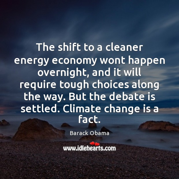 Image, The shift to a cleaner energy economy wont happen overnight, and it