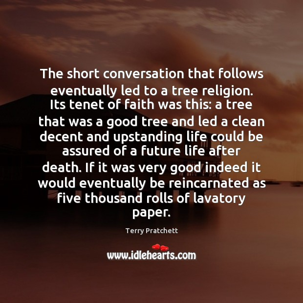 The short conversation that follows eventually led to a tree religion. Its Image