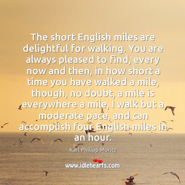 The short english miles are delightful for walking. You are always pleased to find Image
