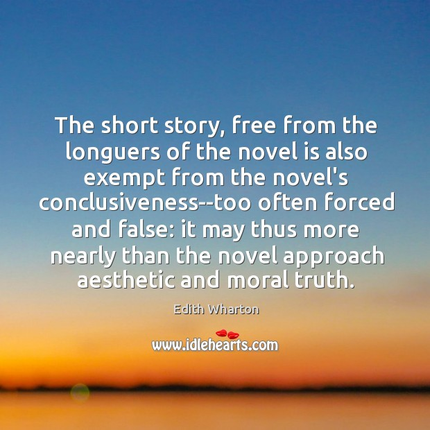 The short story, free from the longuers of the novel is also Image