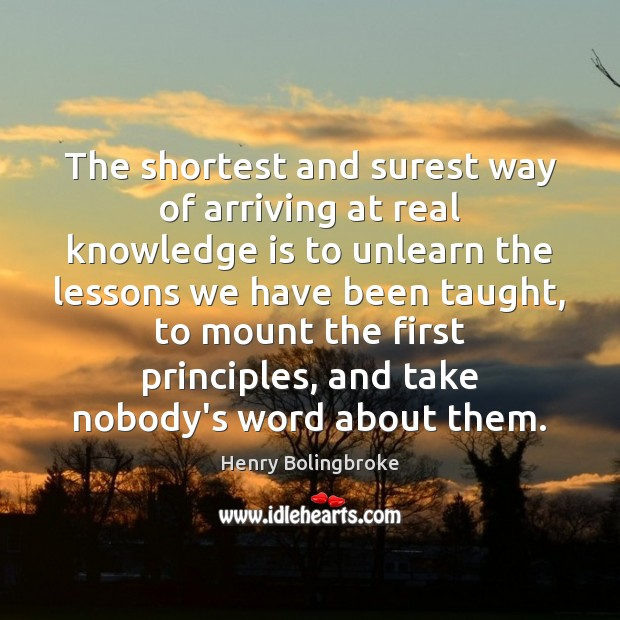 The shortest and surest way of arriving at real knowledge is to Knowledge Quotes Image